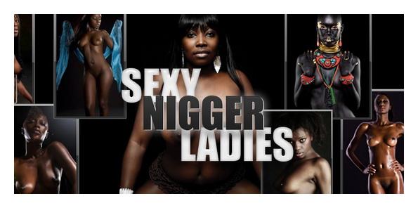 Sexy Nigger Pics - Sexy Nigger Ladies